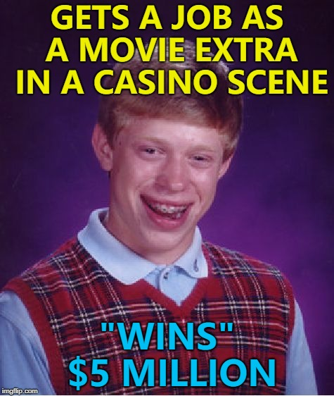 "Better than getting stabbed in the neck by Joe Pesci... :) | GETS A JOB AS A MOVIE EXTRA IN A CASINO SCENE ""WINS"" $5 MILLION 