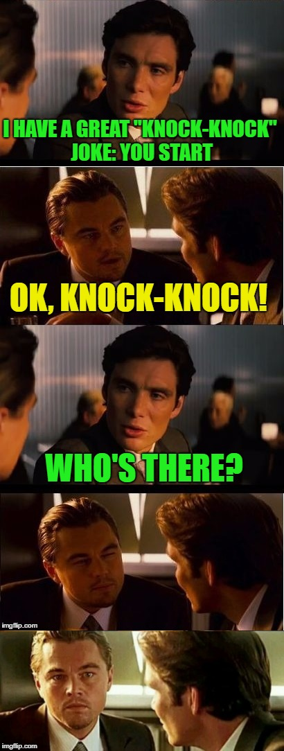 "Who's there? | I HAVE A GREAT ""KNOCK-KNOCK"" JOKE: YOU START WHO'S THERE? OK, KNOCK-KNOCK! 