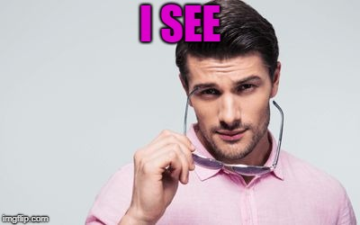 pink shirt | I SEE | image tagged in pink shirt | made w/ Imgflip meme maker