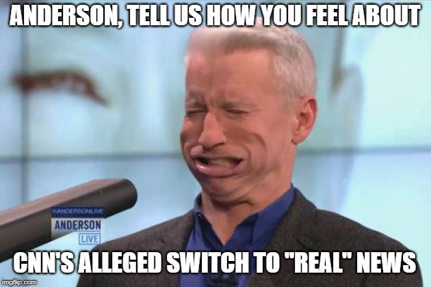 "Overly Attached News Anchor | ANDERSON, TELL US HOW YOU FEEL ABOUT CNN'S ALLEGED SWITCH TO ""REAL"" NEWS 