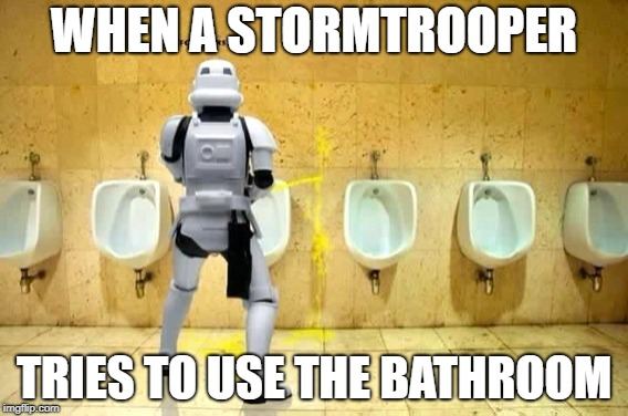 Stormtrooper Aim | WHEN A STORMTROOPER TRIES TO USE THE BATHROOM | image tagged in memes,funny,star wars,stormtrooper,bathroom,fail | made w/ Imgflip meme maker