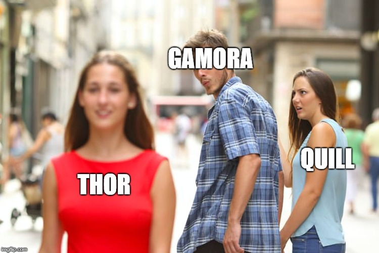 Distracted Boyfriend Meme | THOR GAMORA QUILL | image tagged in memes,distracted boyfriend | made w/ Imgflip meme maker