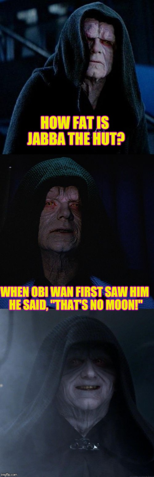 "A SOCRATES STAR WARS MEME FOR A THEME HE DIDN'T KNOW HE CREATED!!! | HOW FAT IS JABBA THE HUT? WHEN OBI WAN FIRST SAW HIM HE SAID, ""THAT'S NO MOON!"" 