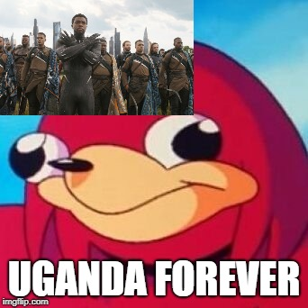 Ugandan Knuckles | UGANDA FOREVER | image tagged in ugandan knuckles | made w/ Imgflip meme maker