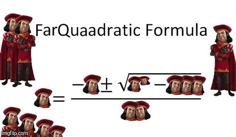 Far quadratic formula | . | image tagged in shrek | made w/ Imgflip meme maker