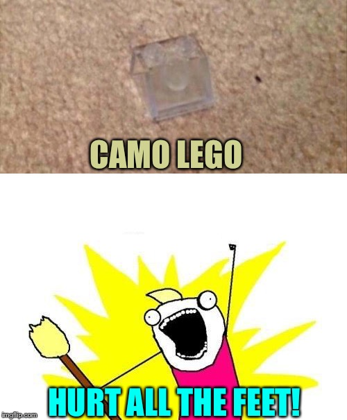 So small, so painful. | CAMO LEGO HURT ALL THE FEET! | image tagged in lego,x all the y,camo,memes,funny | made w/ Imgflip meme maker
