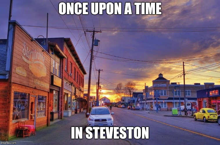 ONCE UPON A TIME IN STEVESTON | made w/ Imgflip meme maker