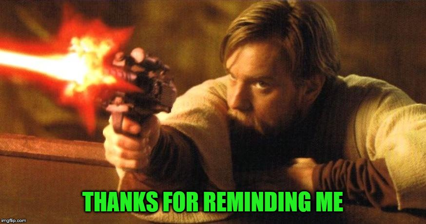 THANKS FOR REMINDING ME | made w/ Imgflip meme maker