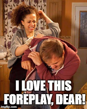 I LOVE THIS FOREPLAY, DEAR! | made w/ Imgflip meme maker