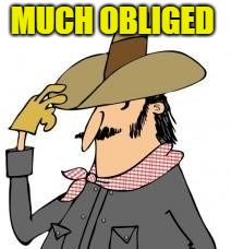 MUCH OBLIGED | made w/ Imgflip meme maker