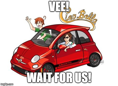 Italian Brothers | VEE! WAIT FOR US! | image tagged in italian brothers | made w/ Imgflip meme maker