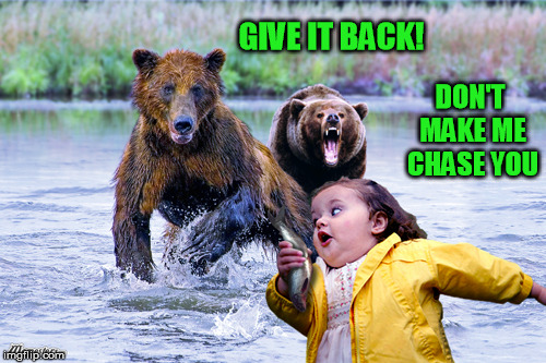 GIVE IT BACK! DON'T MAKE ME CHASE YOU | made w/ Imgflip meme maker