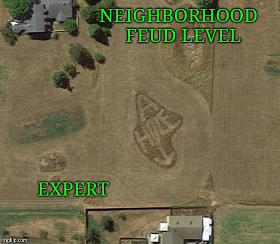 My guess is that these people are not having many bbq's together. | NEIGHBORHOOD  FEUD LEVEL EXPERT | image tagged in neighbors,neighbor,graffiti | made w/ Imgflip meme maker