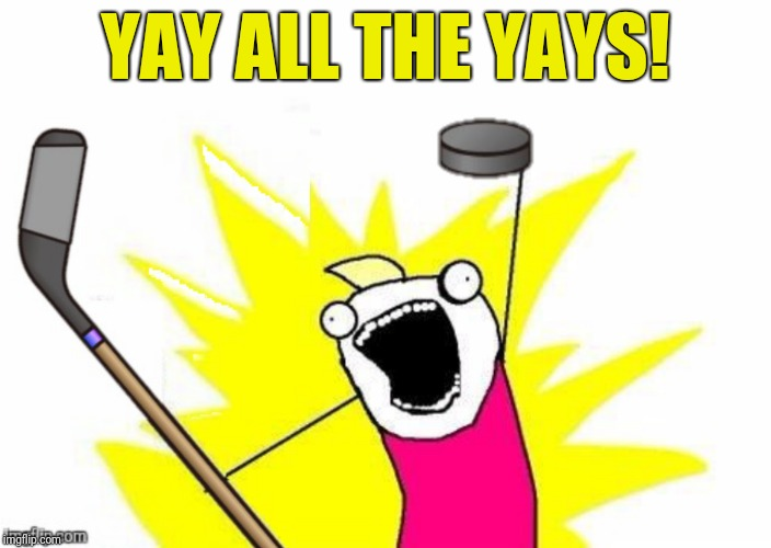 YAY ALL THE YAYS! | made w/ Imgflip meme maker