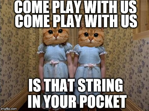 COME PLAY WITH US COME PLAY WITH US IS THAT STRING IN YOUR POCKET | made w/ Imgflip meme maker