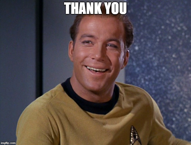 kirk | THANK YOU | image tagged in kirk | made w/ Imgflip meme maker