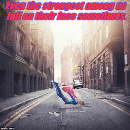 faceplant | Even the strongest among us fall on their face sometimes. | image tagged in faceplant,supergirl | made w/ Imgflip meme maker