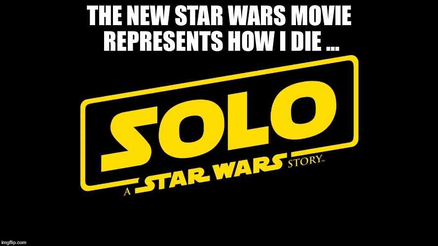 image tagged in star wars,han solo | made w/ Imgflip meme maker