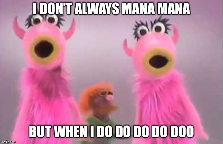 The most interesting song in the world! | I DON'T ALWAYS MANA MANA BUT WHEN I DO DO DO DO DOO | image tagged in the muppets,song | made w/ Imgflip meme maker