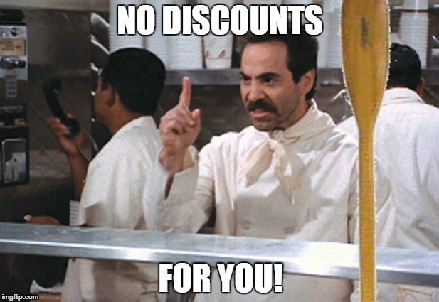 NO DISCOUNTS FOR YOU! | made w/ Imgflip meme maker