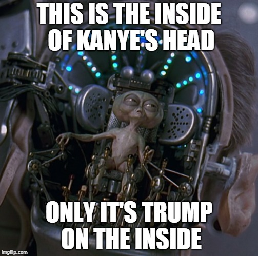 Kanye's Head | THIS IS THE INSIDE OF KANYE'S HEAD ONLY IT'S TRUMP ON THE INSIDE | image tagged in kanye | made w/ Imgflip meme maker