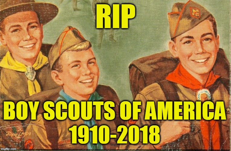 "May 2nd 2018 Boy Scouts of America announced that it will be dropping the word ""Boy"" from its organization 