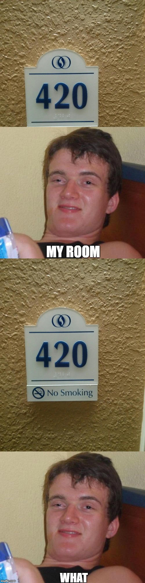the irony | WHAT MY ROOM | image tagged in ssby,memes,funny,irony | made w/ Imgflip meme maker