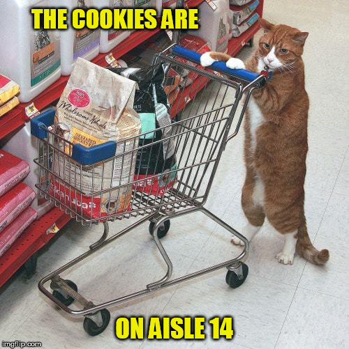 THE COOKIES ARE ON AISLE 14 | made w/ Imgflip meme maker