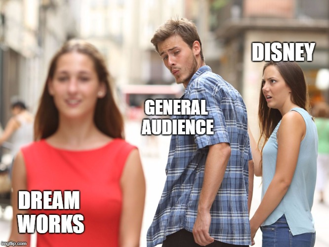 When dream works made shrek | GENERAL AUDIENCE DISNEY DREAM WORKS | image tagged in unloyal | made w/ Imgflip meme maker