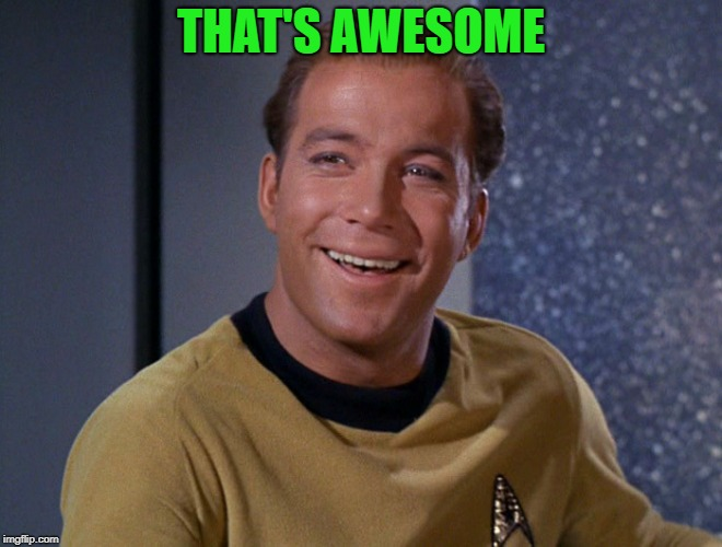 kirk | THAT'S AWESOME | image tagged in kirk | made w/ Imgflip meme maker