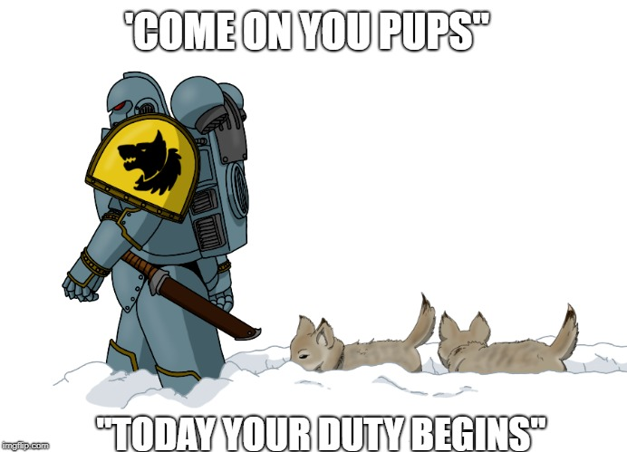 "'COME ON YOU PUPS"" ""TODAY YOUR DUTY BEGINS"" 