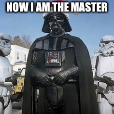 Dearth Vader Santa | NOW I AM THE MASTER | image tagged in dearth vader santa | made w/ Imgflip meme maker