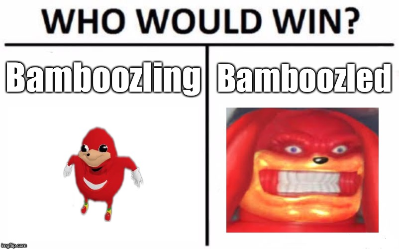 Who Would Win? Meme | Bamboozling Bamboozled | image tagged in memes,who would win | made w/ Imgflip meme maker