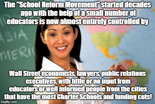 "School Reform Controlled by Wall Street | The ""School Reform Movement"" started decades ago with the help of a small number of educators is now almost entirely controlled by Wall Stre 