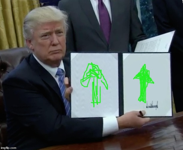 image tagged in memes,trump bill signing | made w/ Imgflip meme maker