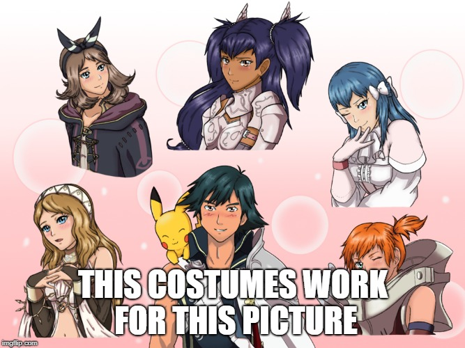 Fire Emblem Pokemon | THIS COSTUMES WORK FOR THIS PICTURE | image tagged in pokemon,fire emblem | made w/ Imgflip meme maker
