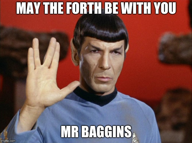 spock | MAY THE FORTH BE WITH YOU MR BAGGINS | image tagged in spock | made w/ Imgflip meme maker