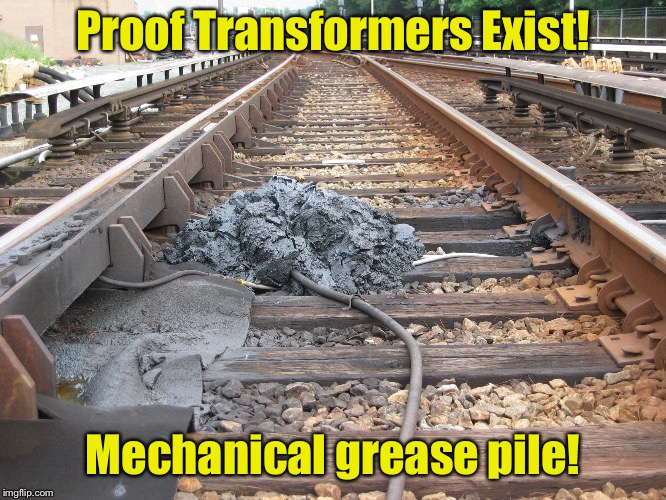 Grease poo pile | Proof Transformers Exist! Mechanical grease pile! | image tagged in memes,transformers,grease pile,poo,proof,funny memes | made w/ Imgflip meme maker