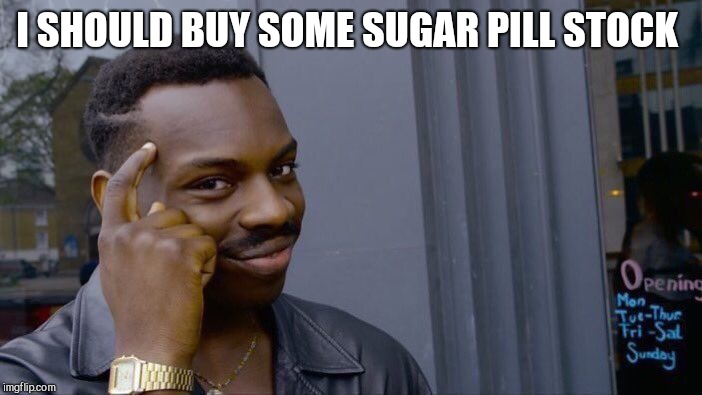 Roll Safe Think About It Meme | I SHOULD BUY SOME SUGAR PILL STOCK | image tagged in memes,roll safe think about it | made w/ Imgflip meme maker