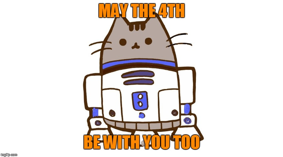 MAY THE 4TH BE WITH YOU TOO | made w/ Imgflip meme maker