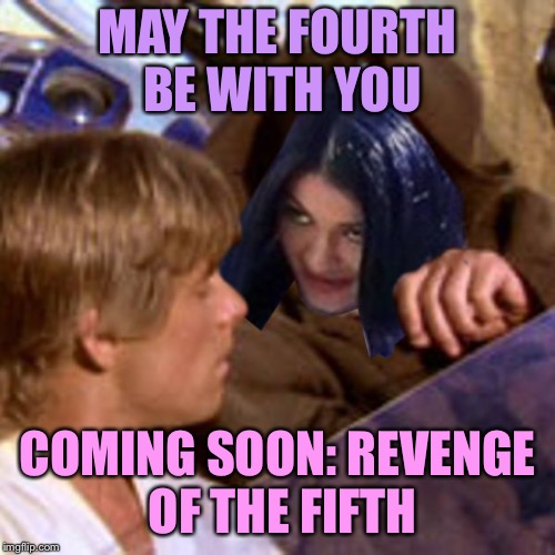 Obi Wan Mimobi | MAY THE FOURTH BE WITH YOU COMING SOON: REVENGE OF THE FIFTH | image tagged in obi wan mimobi,memes,may the fourth be with you,fourth wall | made w/ Imgflip meme maker