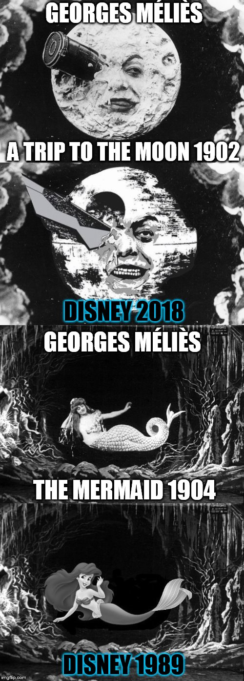 If Disney Re-Made Georges Méliès Films ''Star Wars Week'' (Google celebrates French illusionist and director Georges Méliès)  | GEORGES MÉLIÈS A TRIP TO THE MOON 1902 DISNEY 2018 GEORGES MÉLIÈS THE MERMAID 1904 DISNEY 1989 | image tagged in memes,georges mlis,the little mermaid,disney,classic movies,star wars week | made w/ Imgflip meme maker