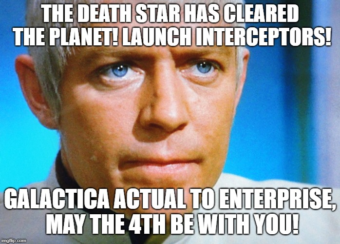 SHADO of the 4th | THE DEATH STAR HAS CLEARED THE PLANET! LAUNCH INTERCEPTORS! GALACTICA ACTUAL TO ENTERPRISE, MAY THE 4TH BE WITH YOU! | image tagged in straker,star wars,star trek,battlestar galactica,shado | made w/ Imgflip meme maker