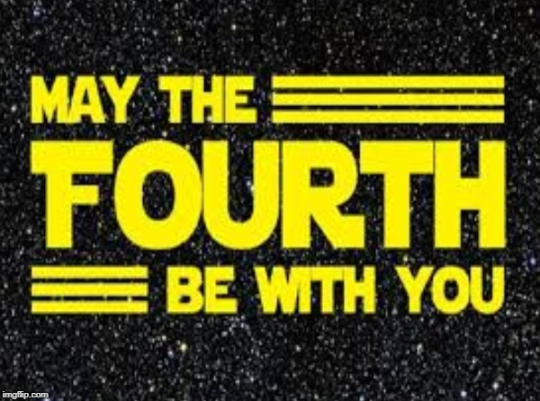 May the 4th be with you! | MAY THE===== FOURTH ===BE WITH YOU | image tagged in may the fourth be with you,funny,memes,155th creation | made w/ Imgflip meme maker