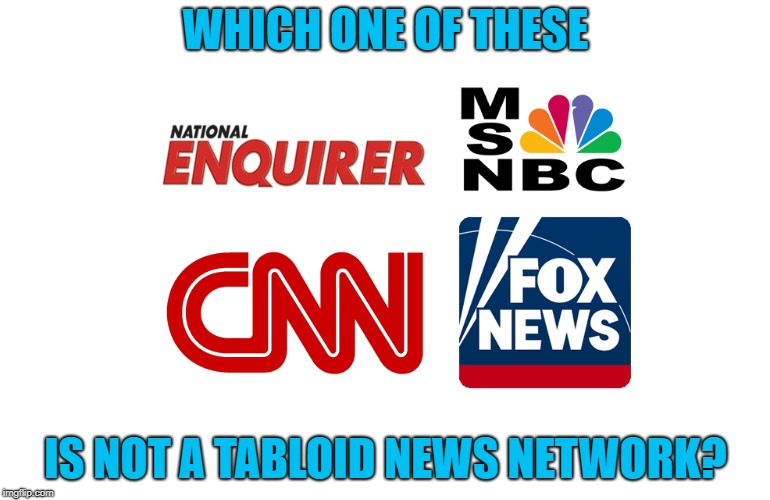 WHICH ONE OF THESE IS NOT A TABLOID NEWS NETWORK? | image tagged in fake news,breaking news | made w/ Imgflip meme maker