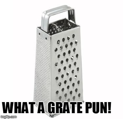 WHAT A GRATE PUN! | made w/ Imgflip meme maker