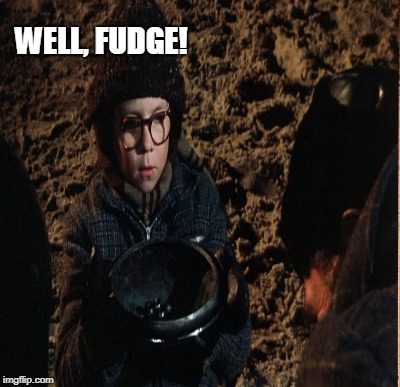 WELL, FUDGE! | made w/ Imgflip meme maker