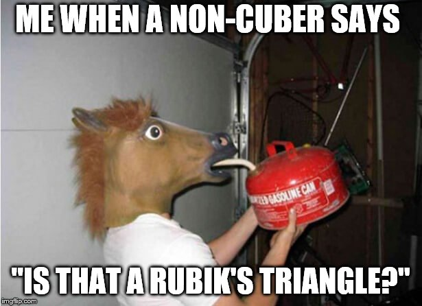 "Rubik's Triangle | ME WHEN A NON-CUBER SAYS ""IS THAT A RUBIK'S TRIANGLE?"" 