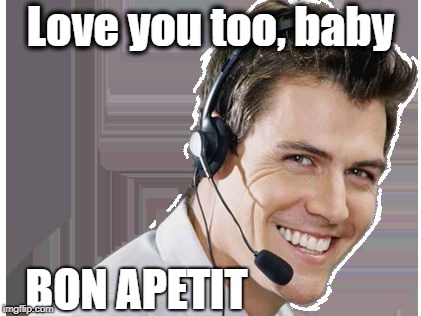 rep | Love you too, baby BON APETIT | image tagged in rep | made w/ Imgflip meme maker