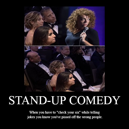 "STAND-UP COMEDY | When you have to ""check your six"" while telling jokes you know you've pissed off the wrong people. 